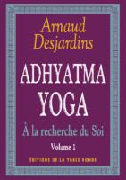 A la Recherche du Soi – 1. Adhyatma Yoga