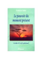 Eckhart Tolle – Le Pouvoir du Moment Présent