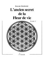 L'Ancien Secret de la Fleur de Vie tome1