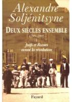 Soljenitsyne Alexandre – Deux siècles ensemble
